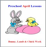 April Preschool Curriculum Bunny, Chick & Lamb Week Theme