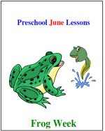 June Preschool Curriculum Frog Week Theme